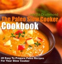 The Paleo Slow Cooker Cookbook