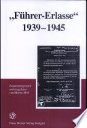 """Führer-Erlasse"" 1939-1945"