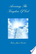 Accessing The Kingdom Of God