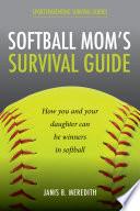 Softball Mom S Survival Guide