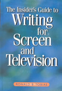 The Insider s Guide to Writing for Screen and Television