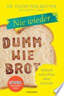 Nie wieder   Dumm wie Brot