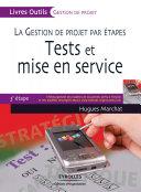 La gestion de projet par étapes - Tests et mise en service
