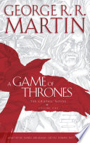 A Game of Thrones  Graphic Novel  Volume One  A Song of Ice and Fire