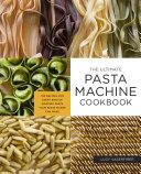 The Ultimate Pasta Machine Cookbook Book