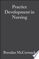 Practice Development In Nursing : order to improve healthcare for patients and...