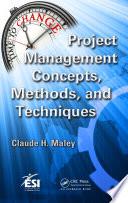 Project Management Concepts  Methods  and Techniques