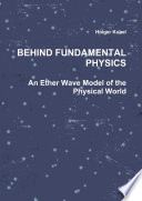 Behind Fundamental Physics