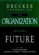 The organization of the future Management Scholars Twenty Eight New Essays Comprise