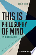 This is Philosophy of Mind With An Accessible Introduction To The Core
