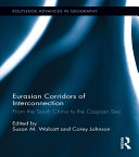 Eurasian Corridors of Interconnection Volume Explores Dynamic Geopolitical And Geo Economic