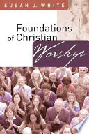 Ebook Foundations of Christian Worship Epub Susan J. White Apps Read Mobile
