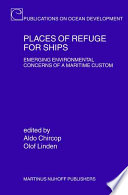 Places of Refuge for Ships 20 Multidisciplinary Chapters Addressing The Law Policy