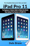 Ipad Pro 11 The Beginners Seniors Guide To Unlock The Useful Time Saving Fun Features In Ipados 13 2 The Simplified Manual For Kids And Adults 4th Edition