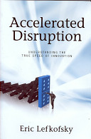 Accelerated Disruption