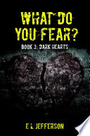 What Do You Fear? Book 3: Dark Hearts L Jefferson You Will Take A