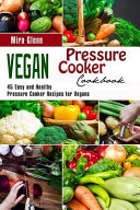 Vegan Pressure Cooker Cookbook Book PDF
