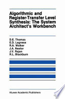 Algorithmic And Register Transfer Level Synthesis The System Architect S Workbench
