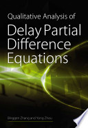 Qualitative Analysis of Delay Partial Difference Equations