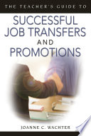 The Teacher's Guide to Successful Job Transfers and Promotions