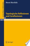Topologische Reflexionen und Coreflexionen