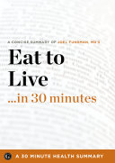 Eat to Live    in 30 Minutes