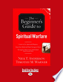 The Beginner s Guide to Spiritual Warfare  Large Print 16pt
