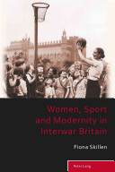 Women  Sport and Modernity in Interwar Britain