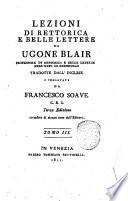 Lezioni di rettorica e belle lettere di Ugone Blair     tradotte dall inglese e comentate da Francesco Soave     Tomo 1   3