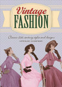 Vintage Fashion : eras of the twentieth century, and includes garment...