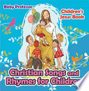 Christian Songs and Rhymes for Children   Children   s Jesus Book