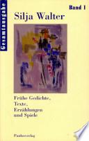 Frühe Gedichte, Texte, Erzählungen und Spiele