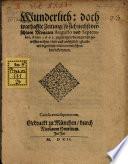 Wunderlich doch warhaffte Zeitung, so sich nechst verschinen Monaten Augusto und Septembre Anno 1601 zugetragen, die man von gewissen Orthen und auß ansehelich glaubwirdiger Leut Relation und schreiben bekommen