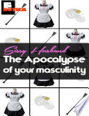 Sissy Husband: The Apocalypse of Your Masculinity