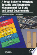 A Legal Guide to Homeland Security and Emergency Management for State and Local Governments