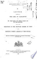 Letter Addressed to the Earl of Carnarvon by Mr  Joseph Howe  Mr  William Annand  and Mr  Hugh McDonald  Stating Their Objections to the Proposed Scheme of Union of the British North American Provinces