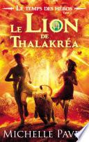 Le Temps des h  ros   Tome 2   Le Lion de Thalakr  a
