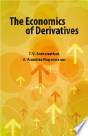 The Economics of Derivatives