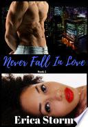Never Fall In Love (A Billionaire BWWM Romance Series) Book 2