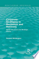 Corporate Strategies in Recession and Recovery  Routledge Revivals