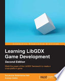 Learning LibGDX Game Development   Second Edition
