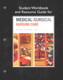 Student Workbook and Resource Guide for Medical Surgical Nursing Care