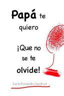 Pap Te Quiero Que No Se Te Olvide
