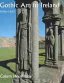 Gothic Art in Ireland, 1169-1550