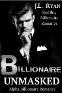 Bad Boy Romance  Billionaire Unmasked