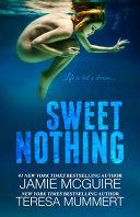 Sweet Nothing  A Novel