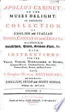Apollo s Cabinet  or the Muses Delight  An Accurate Collection of English and Italian Songs Cantatas and Duetts  Set to Music for the Harpsichord  Violin  German Flute  c  With Instructions for the Voice     Also  a Compleat Musical Dictionary  and several Hundred English  Irish and Scots Songs  without the Music Book PDF