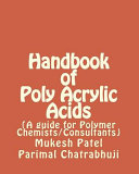 Handbook of Poly Acrylic Acids: A Guide for Polymer Chemists/Consultants