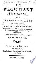 Le N  gotiant Anglois  Ou Traduction Libre Du Livre intitul    The British Merchant