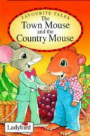 The Town Mouse and the Country Mouse Of The Ladybird Favourite Tales
